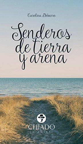 Senderos de Tierra y Arena por Carolina Dobarro