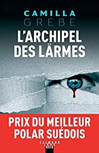 L\'Archipel des larmes  par Camilla Grebe