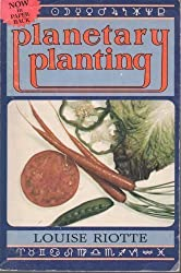 Planetary Planting by Louise Riotte (1982-06-02)