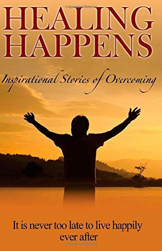 Healing Happens: Inspirational Stories Of Overcoming by Randy Zachary (2015-04-17)