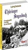 Thüringer Sagenbuch - Band 1 (Gesamtausgabe von 1858 in zwei Bänden) - Ludwig Bechstein
