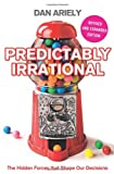 'Predictably Irrational: The Hidden Forces that Shape Our Decisions' von Dan Ariely