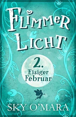 Buchseite und Rezensionen zu 'FlimmerLicht. Eisiger Februar (FlimmerLicht-Saga 2)' von Sky O'Mara