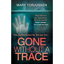 Gone Without A Trace: a gripping psychological thriller with a twist readers can't stop talking about