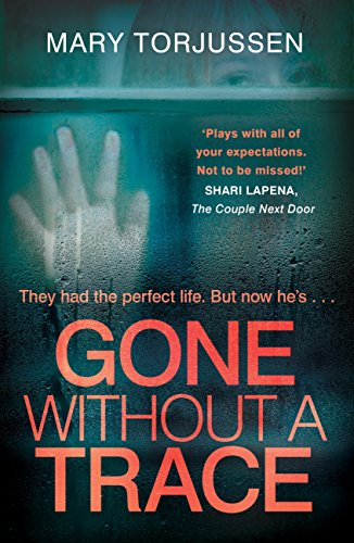 Gone without a trace a gripping psychological thriller with a twist gone without a trace a gripping psychological thriller with a twist readers cant fandeluxe Images