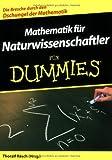 Mathematik für Naturwissenschaftler für Dummies: Die Bresche durch den Dschungel der Mathematik (Fur Dummies) von Räsch. Thoralf (2008) Taschenbuch