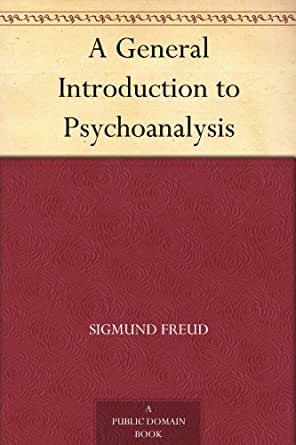 A General Introduction To Psychoanalysis Ebook Sigmund Freud G