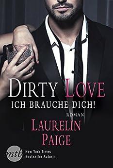 Dirty Love - ich brauche dich! von [Paige, Laurelin]