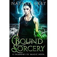 Bound Sorcery: A Shadows of Magic Book (English Edition)