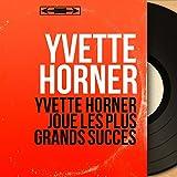 Yvette Horner joue les plus grands succès (Mono Version)