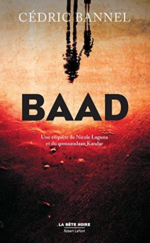 Baad (LA BÊTE NOIRE) par Cédric BANNEL