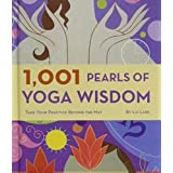 1001 Pearls of Yoga Wisdom: Take Your Practice Beyond the Mat by Liz Lark (2008-08-02)