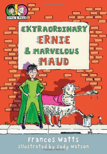 Extraordinary Ernie & Marvelous Maud (Ernie and Maud)