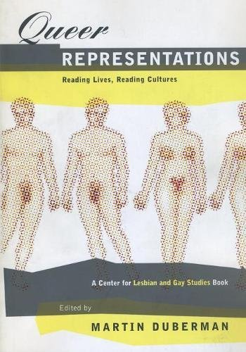 Queer Representations: Reading Lives, Reading Cultures (A Center for Lesbian and Gay Studies Book) (Gay and Lesbian Studies)