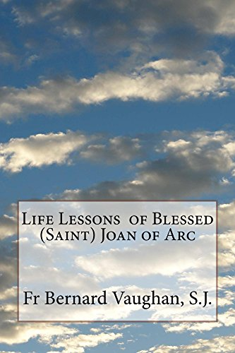 Life Lessons  of Blessed (Saint) Joan of Arc (English Edition) por Fr Bernard Vaughan S.J.