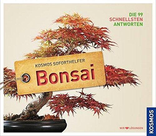 Soforthelfer Bonsai: Die 99 schnellsten Antworten