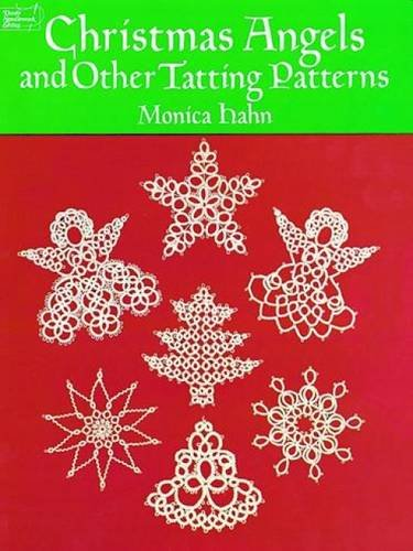 Christmas Angels and other Tatting Patterns (Dover Knitting, Crochet, Tatting, Lace)