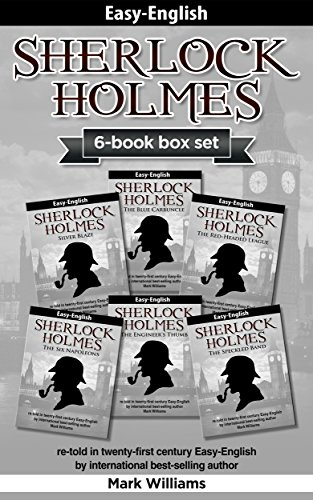Sherlock Holmes re-told in twenty-first century Easy-English 6-in-1 box set : The Blue Carbuncle, Silver Blaze, The Red-Headed League, The  Engineer's ... : Sherlock Holmes) (English Edition)