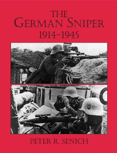 German Sniper: 1914-1945 por Peter R. Senich