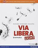 Via libera light. Per le Scuole superiori. Con e-book. Con espansione online