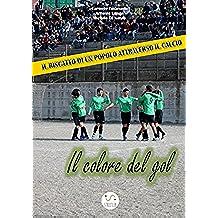 IL COLORE DEL GOL - il riscatto di un popolo attraverso il calcio