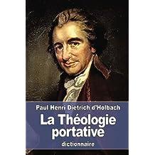 La Théologie portative: ou Dictionnaire abrégé de la Religion Chrétienne