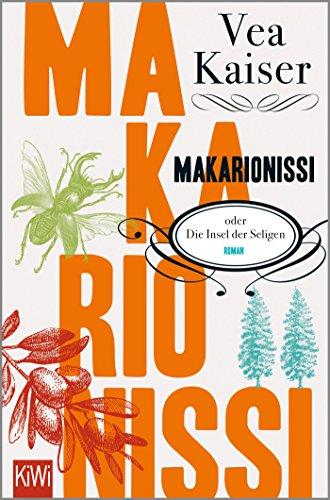 Buchseite und Rezensionen zu 'Makarionissi oder Die Insel der Seligen: Roman' von Vea Kaiser