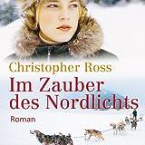 Im Zauber des Nordlichts - Christopher Ross