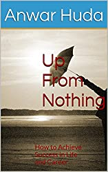 Up From Nothing: How to Achieve Success in Life and Career