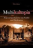 Multikultopia: Augenzeugenberichte von Verfall und Niedergang