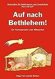 Auf nach Bethlehem! (Materialien für den Kindergarten) - Helga Fell