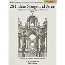 28 Italian Songs & Arias of the 17th and 18th Centuries - Medium High Voice