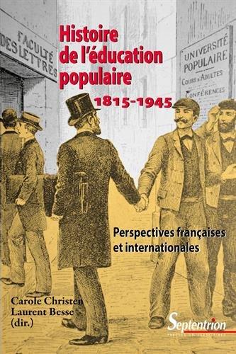Histoire de l'éducation populaire, 1815-1945: Perspectives françaises et internationales