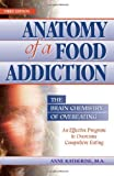 Image de Anatomy of a Food Addiction: The Brain Chemistry of Overeating : An Effective Program to O