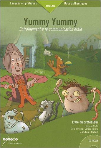 Yummy Yummy : Entraînement à la communication orale, livre du professeur (1CD audio) par Jean-Louis Habert