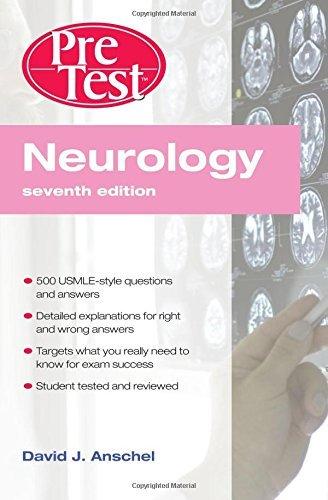 Neurology PreTest Self-Assessment & Review, Seventh Edition (Pretest Clinical Medicine) by David J. Anschel (2009-04-01)