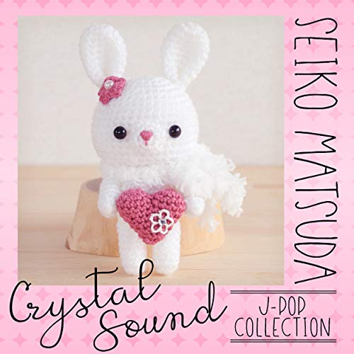 Crystal Sound - Seiko Matsuda | J-Pop Collection