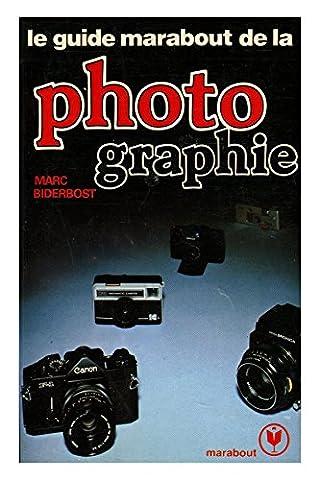 Marc Biderbost - Le guide marabout de la photographie /