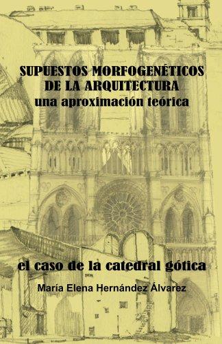 Supuestos morfogenéticos de la Arquitectura, una aproximación teórica.  El caso de la Catedral Gótica
