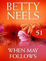 When May Follows (Mills & Boon M&B) (Betty Neels Collection, Book 51)