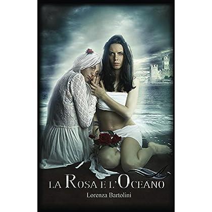 La Rosa E L'oceano (La Saga Della Rosa Vol. 2)