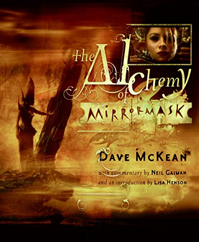 The Alchemy of Mirrormask: Dave McKean, Neil Gaiman por Dave McKean