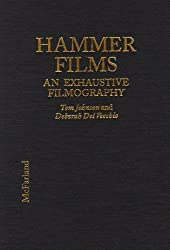 Hammer Films: An Exhaustive Filmography by Tom Johnson (1996-07-30)