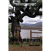 Diario de un peregrino: Relato de un recorrido invernal por los Caminos de Santiago Portugués, Invernal y de Madrid. (Spanish Edition)