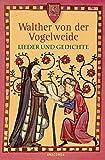Lieder und Gedichte - Walther von der Vogelweide