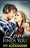 Love Finds You (The Helena's Grove Series Book 1) by Ivy Alexander