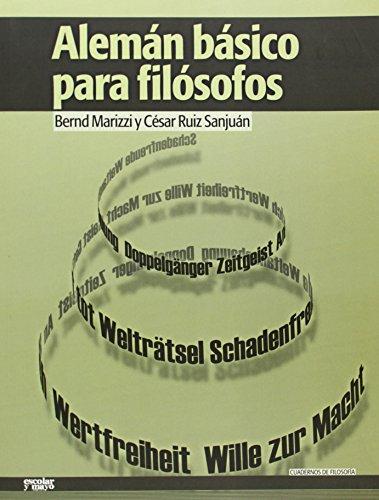 Alemán Básico Para Filósofos (Cuadernos de filosofía) por Bernd Marizzi