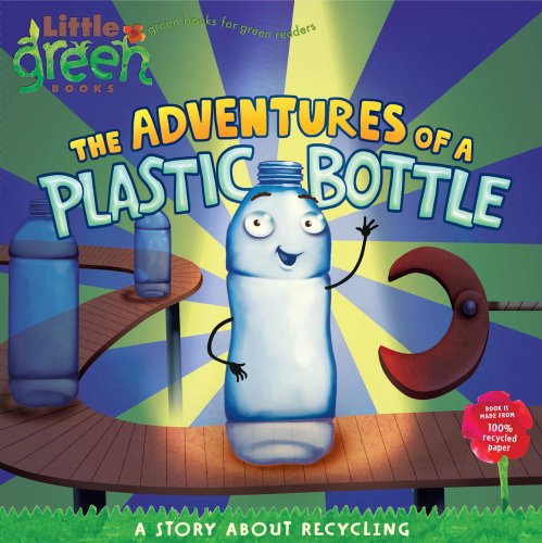 The Adventures of a Plastic Bottle: A Story about Recycling (Little Green) por Alison Inches