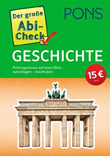PONS Der große Abi-Check Geschichte: Prüfungswissen auf einen Blick: aufschlagen - draufhaben (PONS Abi-Check)