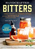 Handcrafted Bitters: Simple Recipes for Artisanal Bitters and the Cocktails that Love Them (English Edition)